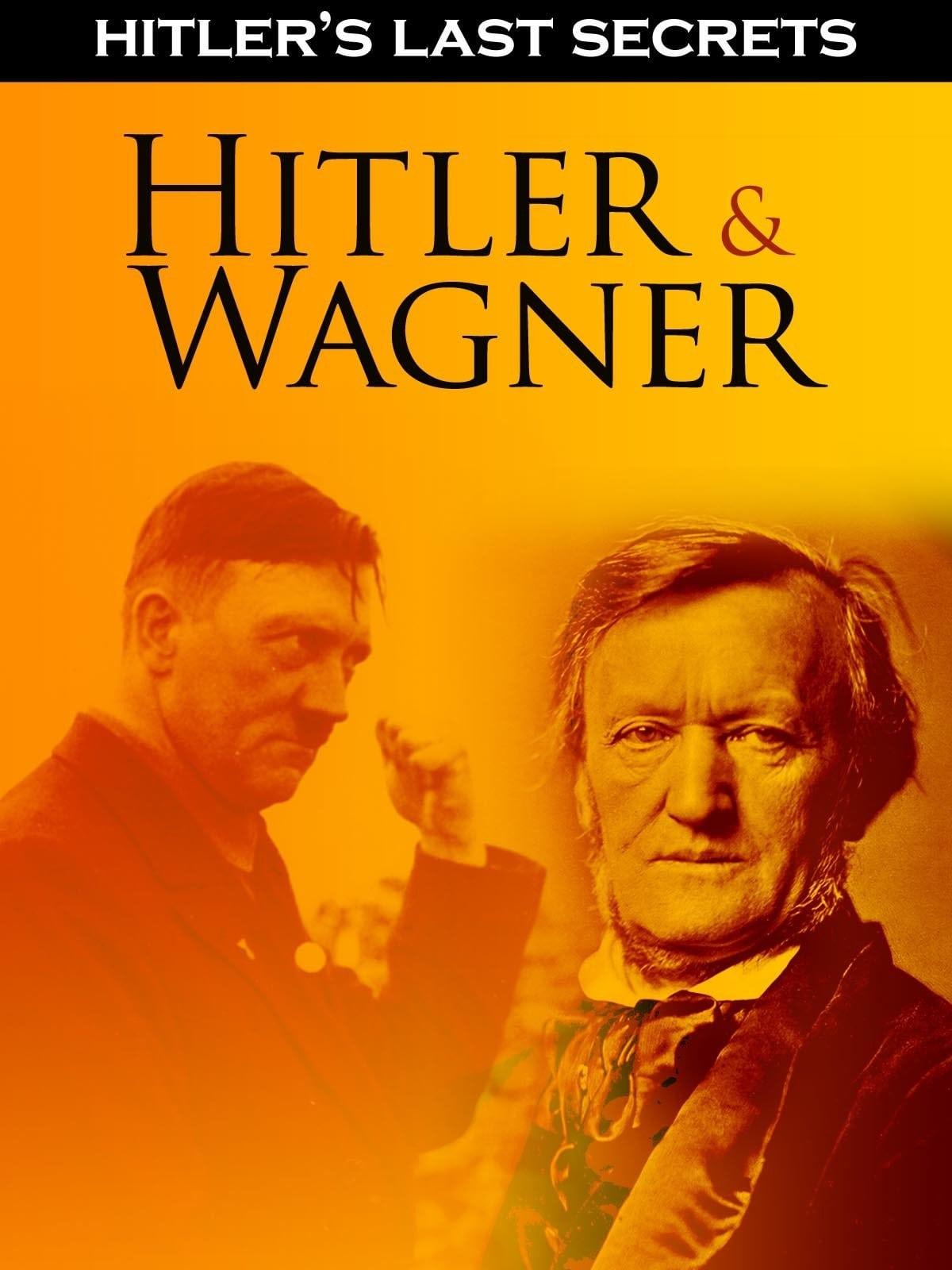 Hitler's Last Secrets: Hitler and Wagner on FREECABLE TV