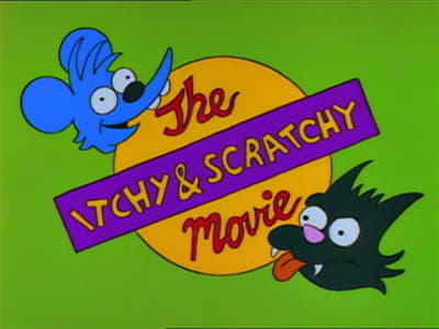 The Simpsons Season 4 :Episode 6  Itchy & Scratchy: The Movie