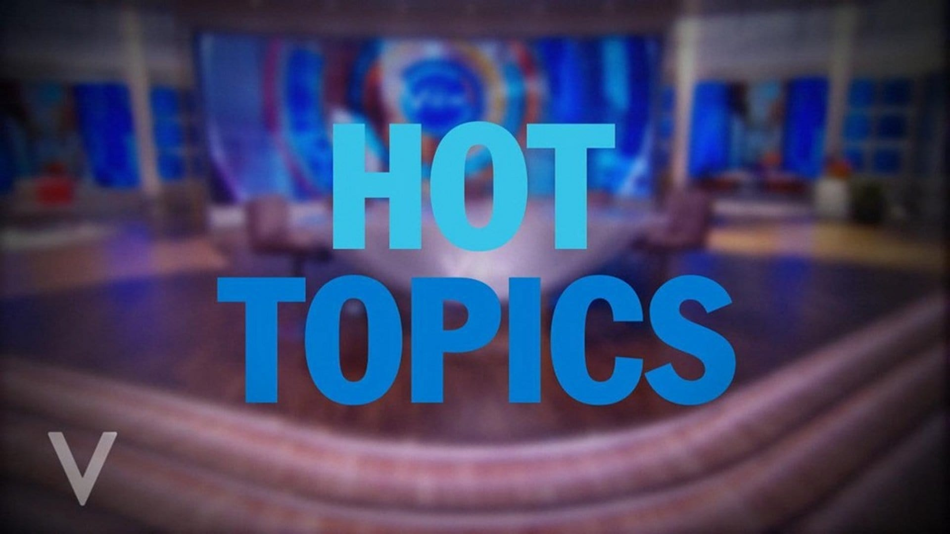 The View Season 22 :Episode 25  Hot Topics