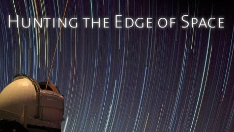 NOVA Season 37 :Episode 16  Hunting the Edge of Space: The Ever Expanding Universe