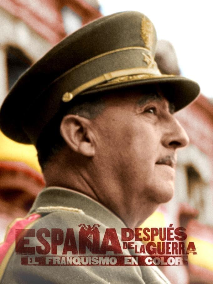 España después de la guerra: el franquismo en color (2019)