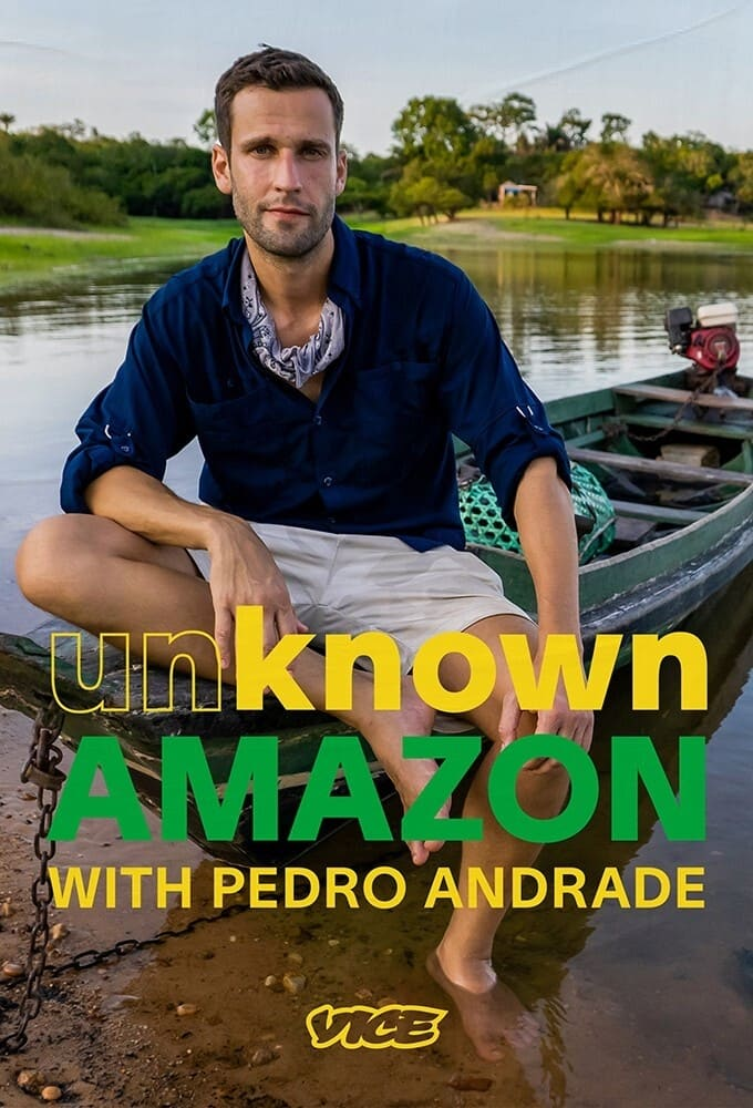 Unknown Amazon with Pedro Andrade TV Shows About Forest
