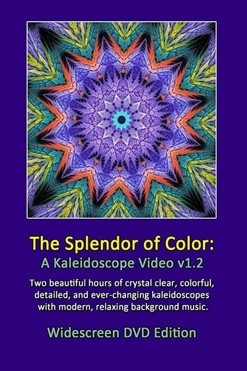 The Splendor of Color: A Kaleidoscope Video v1.2
