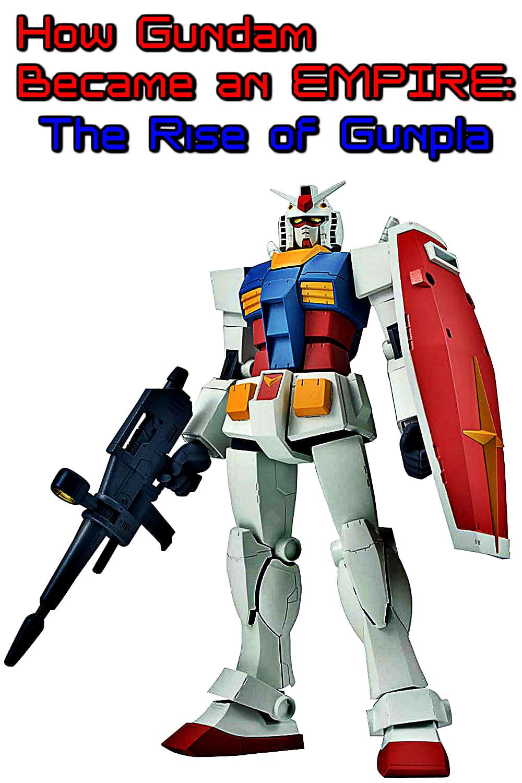 How Gundam Became an EMPIRE: The Rise of Gunpla (2019)