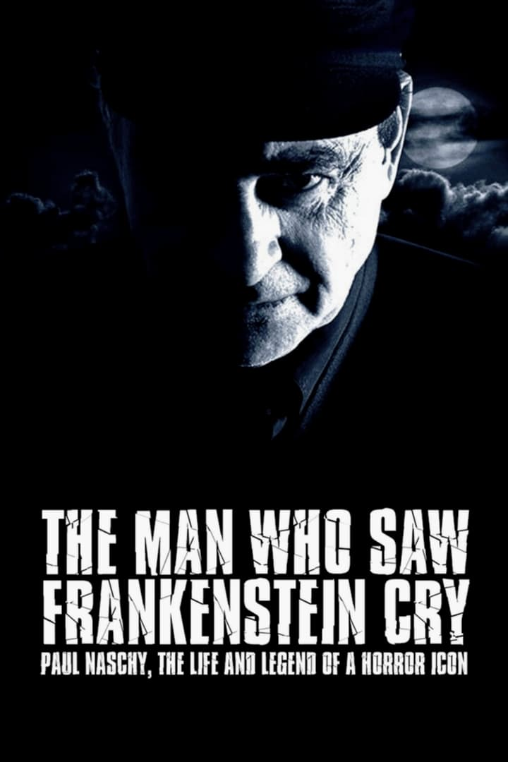 The Man Who Saw Frankenstein Cry (2010)