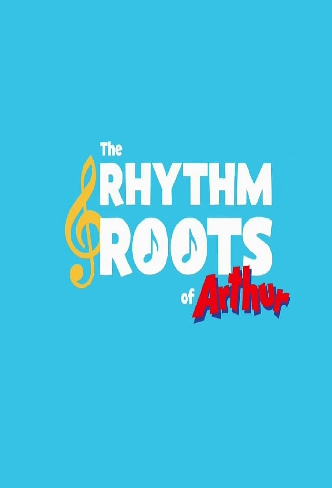 The Rhythm and Roots of Arthur (2020)