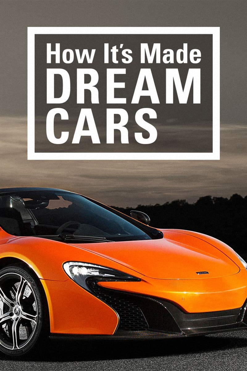 How It's Made: Dream Cars (2013)