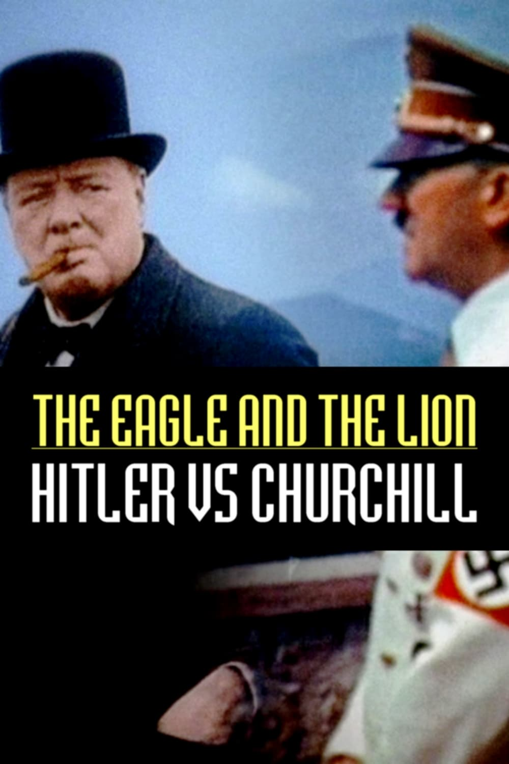 The Eagle and the Lion: Hitler vs Churchill