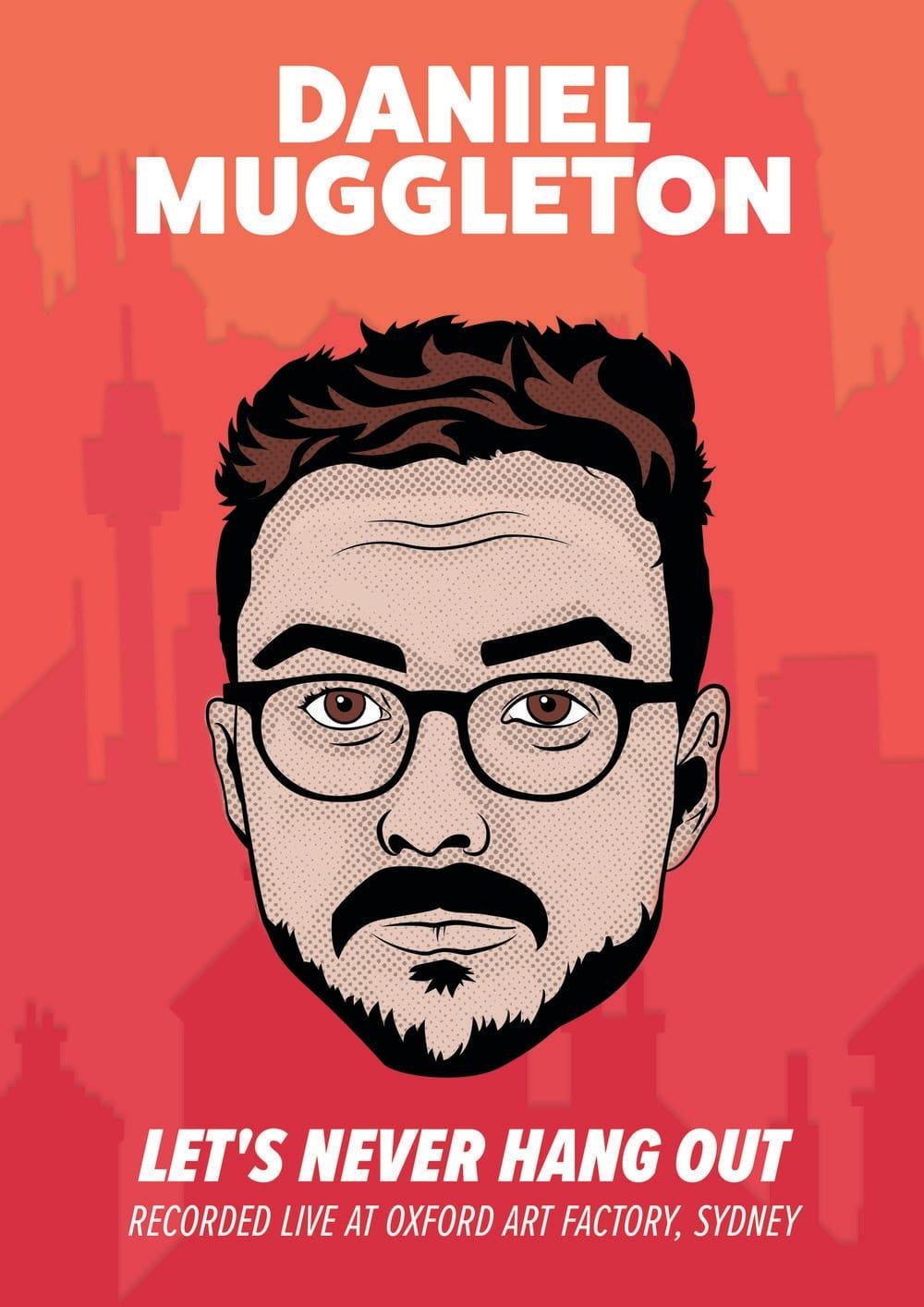 Daniel Muggleton: Let's Never Hang Out