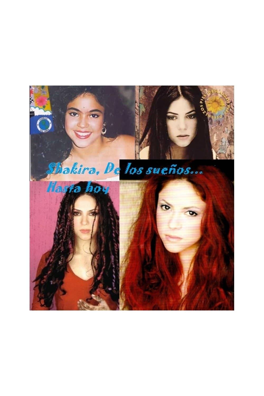 Shakira, de los sueños... hasta hoy