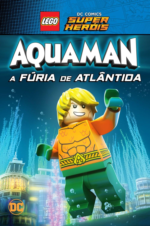 LEGO DC Comics Super Heróis: Aquaman – A Fúria de Atlântida – Dublado (2018)