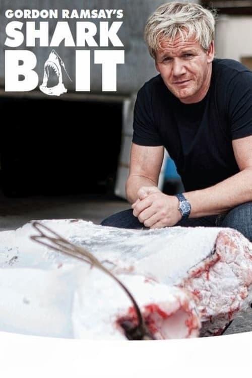 Gordon Ramsay: Shark Bait (2011)