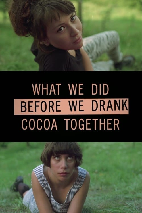 What we did before we drank cocoa together (2015)