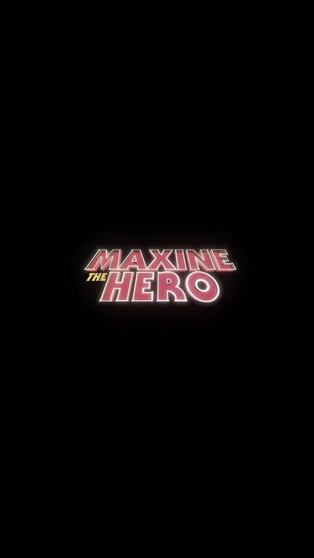 Maxine The Hero (2018)
