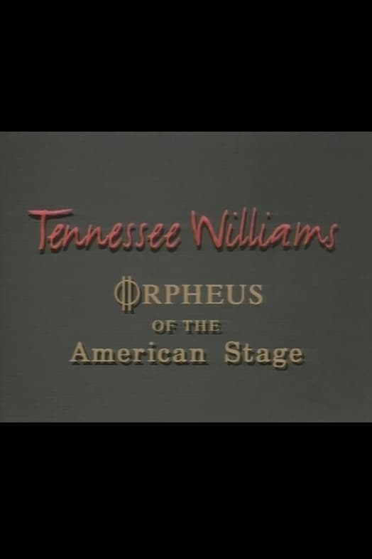 Tennessee Williams: Orpheus of the American Stage poster