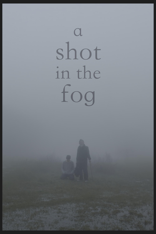A Shot in the Fog