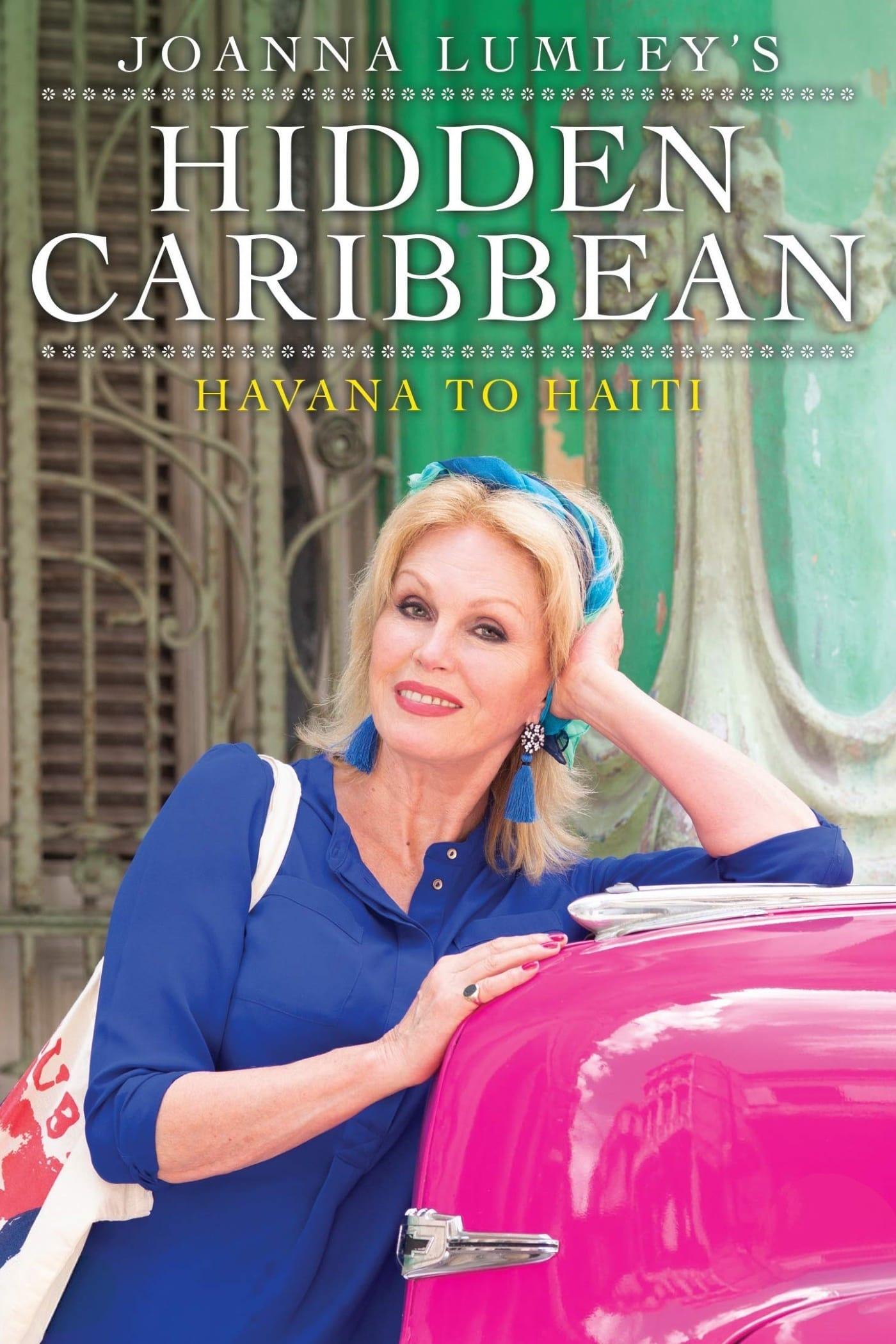 Joanna Lumley's Hidden Caribbean: Havana to Haiti TV Shows About Sea