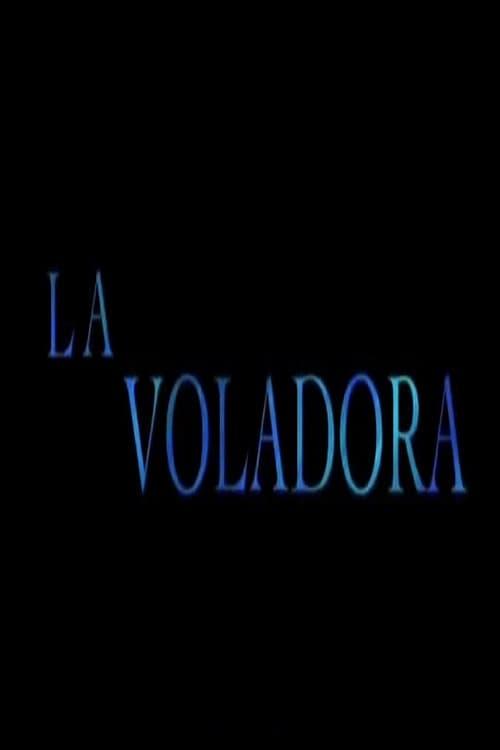 Ver La voladora Online HD Español ()