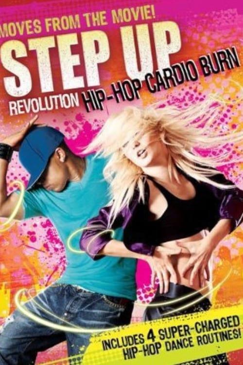 Step Up Revolution: Hip-Hop Cardio Burn (2013)