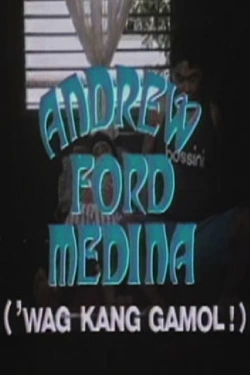 Ver Andrew Ford Medina: Wag kang gamol! Online HD Español (1991)