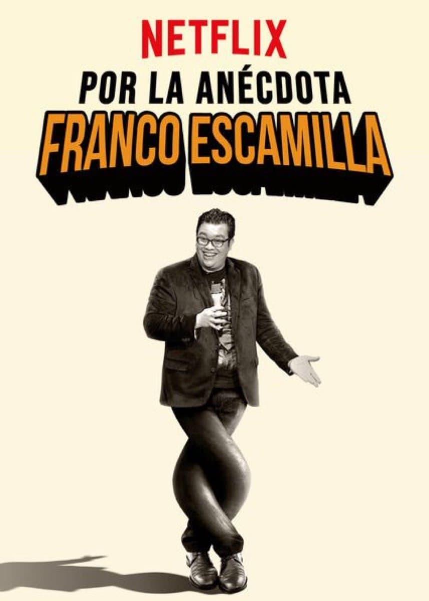Franco Escamilla: Por la anécdota