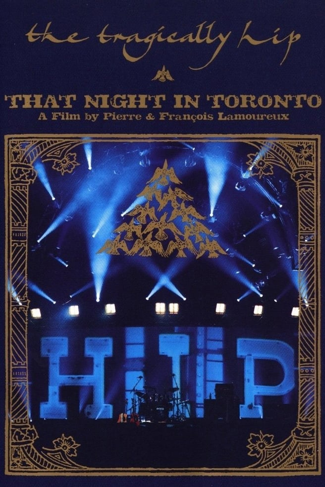 The Tragically Hip - That Night in Toronto (2005)