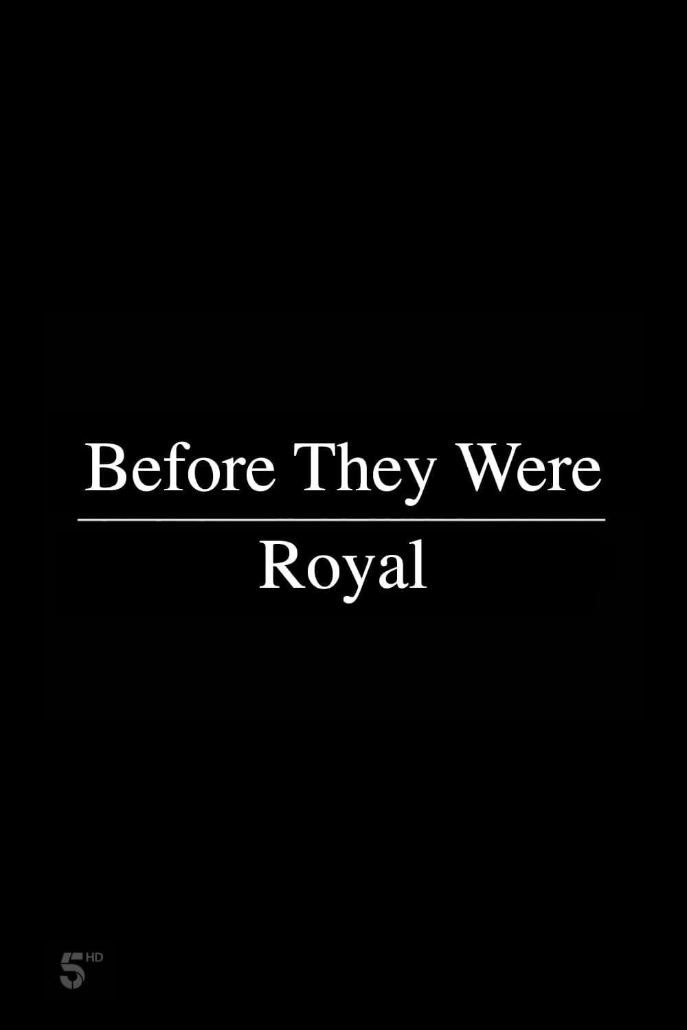 Before They Were Royal TV Shows About Royal Family