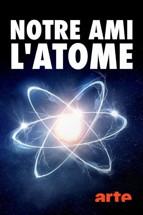 Notre ami l'atome - Un siècle de radioactivité (2020)
