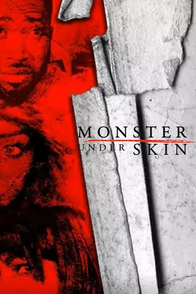 Ver Monster Under Skin Online HD Español ()