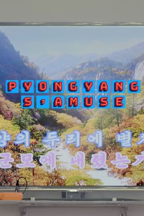 watch Pyongyang s'amuse 2019 Stream online free