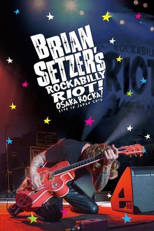 Brian Setzer's Rockabilly Riot: Osaka Rocka! - Live in Japan (2016)