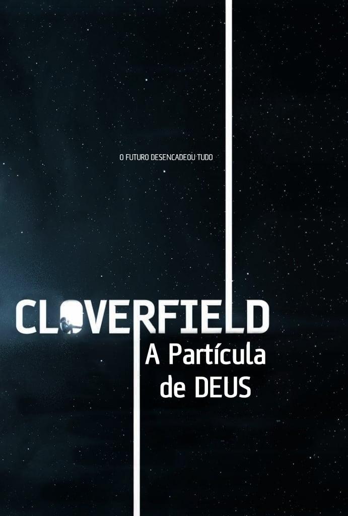Cloverfield: A Partícula de Deus – Legendado (2018)