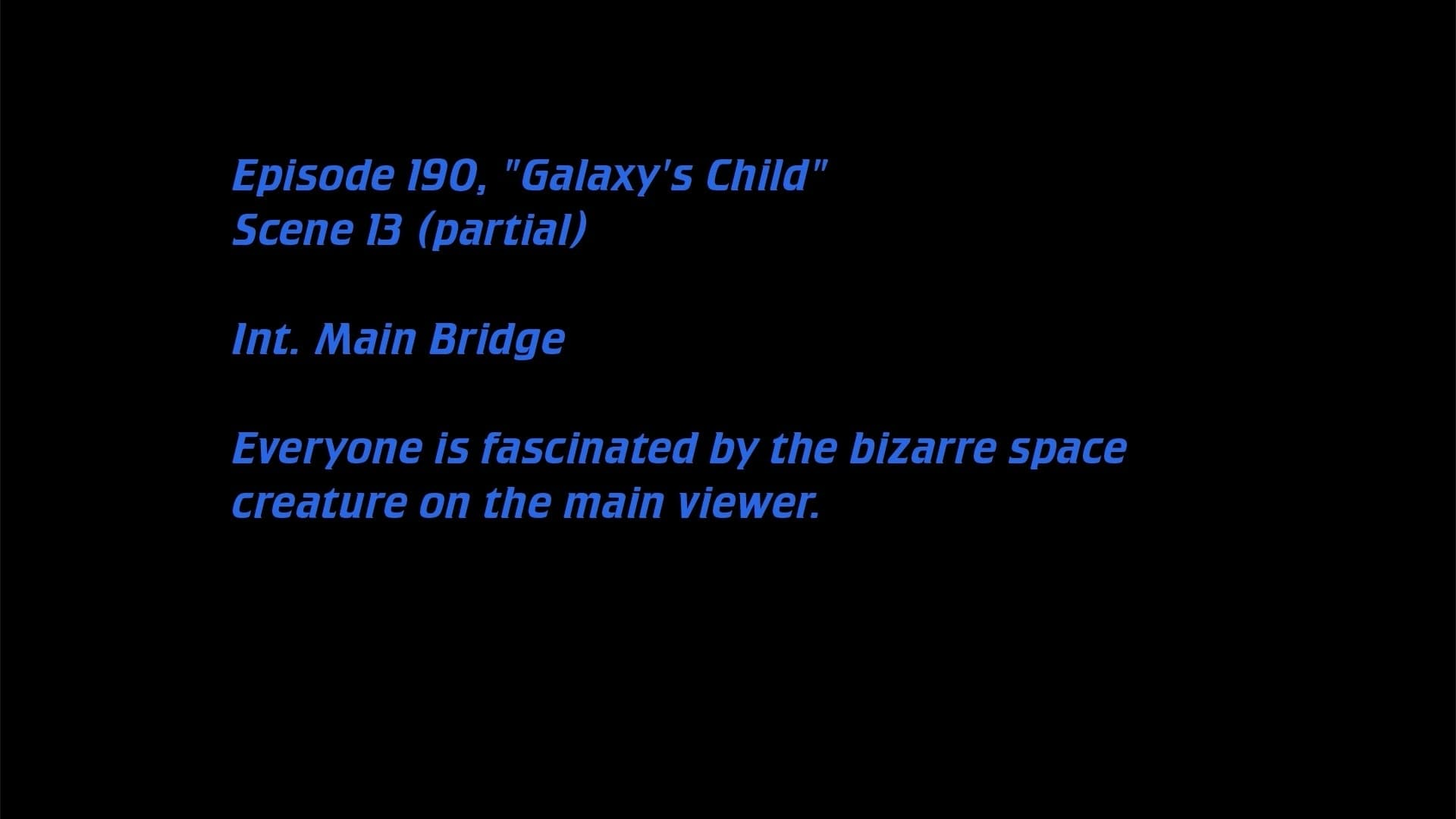 Deleted Scenes: S04E16 - Galaxy's Child-Azwaad Movie Database