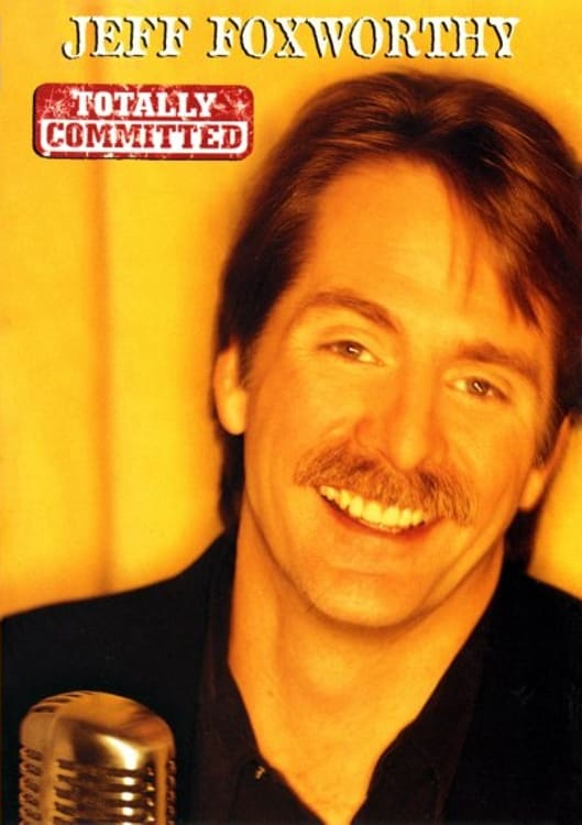 Watch Jeff Foxworthy: Totally Committed (1998) Full Movie Online Free | Stream Free Movies & TV Shows
