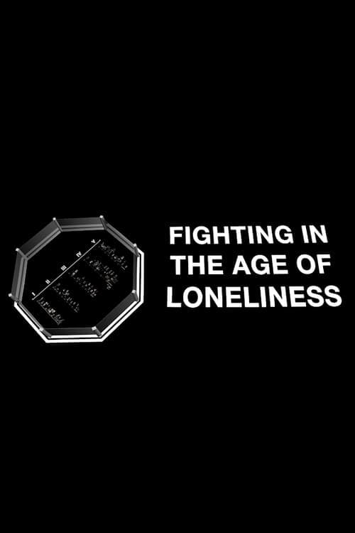 Fighting in the Age of Loneliness TV Shows About Martial Arts