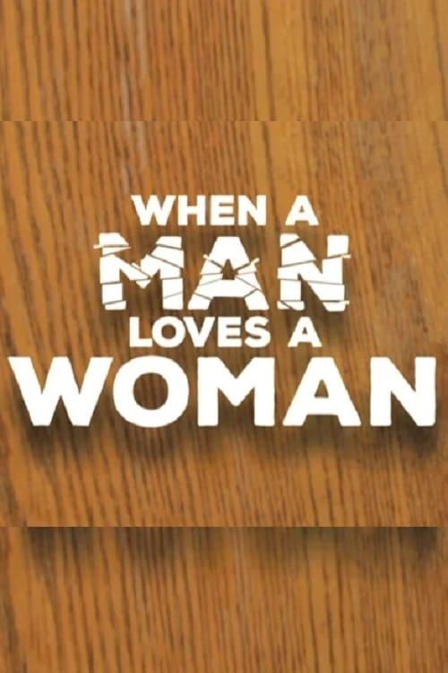 When a Man Loves a Woman (2016)