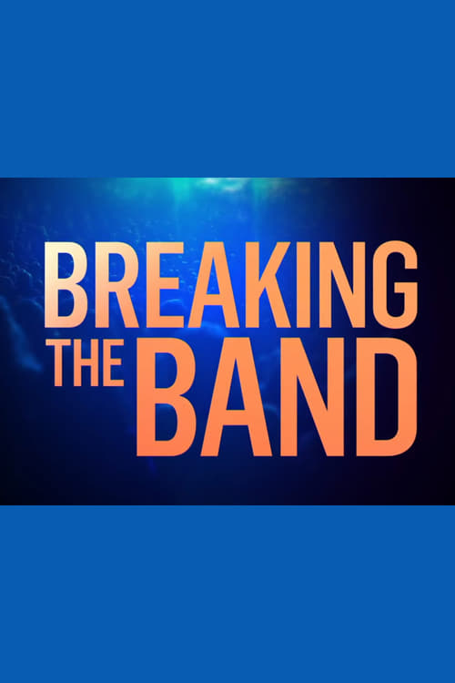 Breaking the Band (2018)
