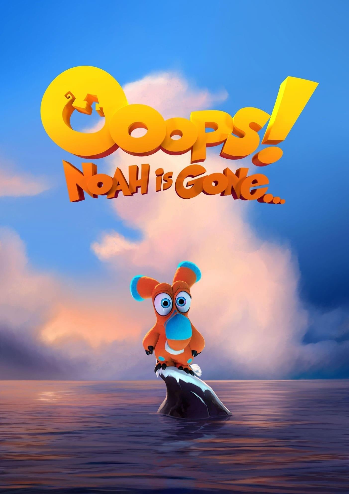 Ooops! Noah is Gone...