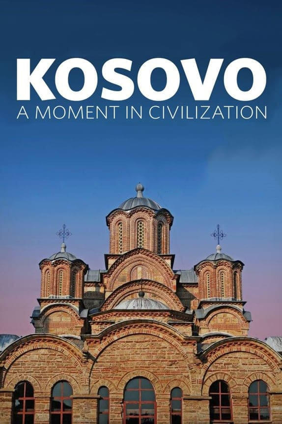 Kosovo: A Moment in Civilization (2017)