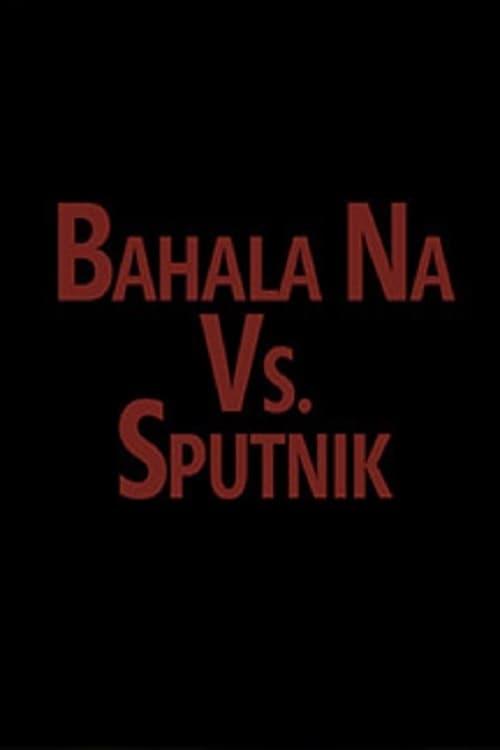 Ver Bahala vs. Sputnik Online HD Español (1996)