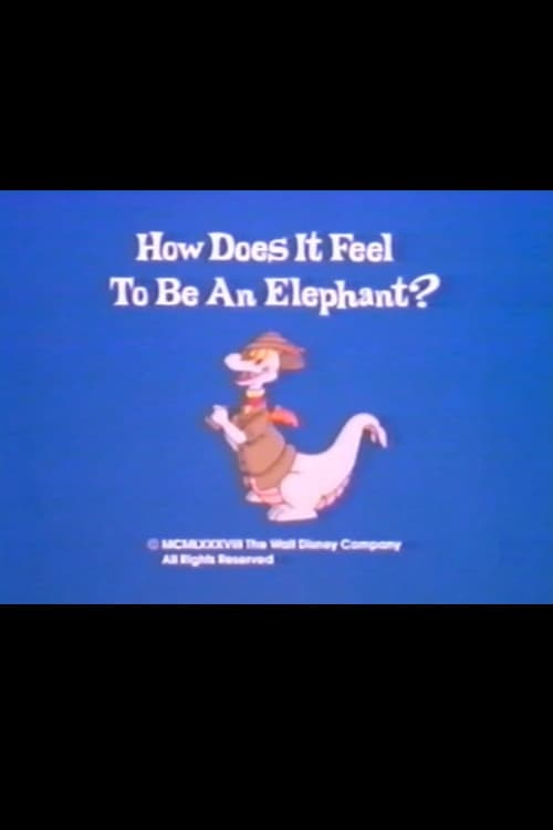 How Does It Feel to Be an Elephant? (1988)