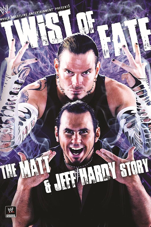 WWE: Twist of Fate - The Matt & Jeff Hardy Story