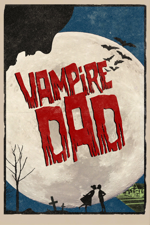 Vampire Dad | 2020 | English | 1080p | 720p | WEB-Rip