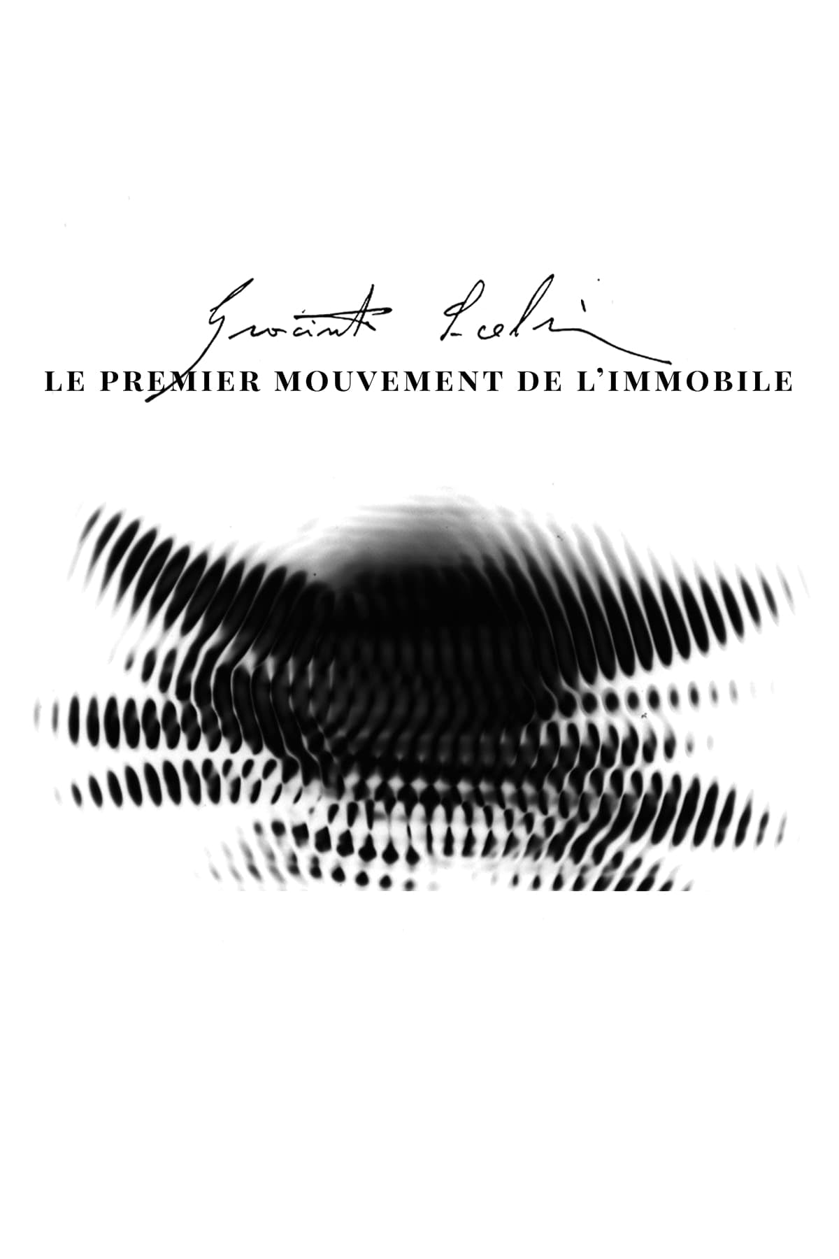 Scelsi: The First Motion of the Immovable (2019)