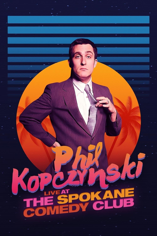 Phillip Kopczynski: Live at Spokane Comedy Club (2021)