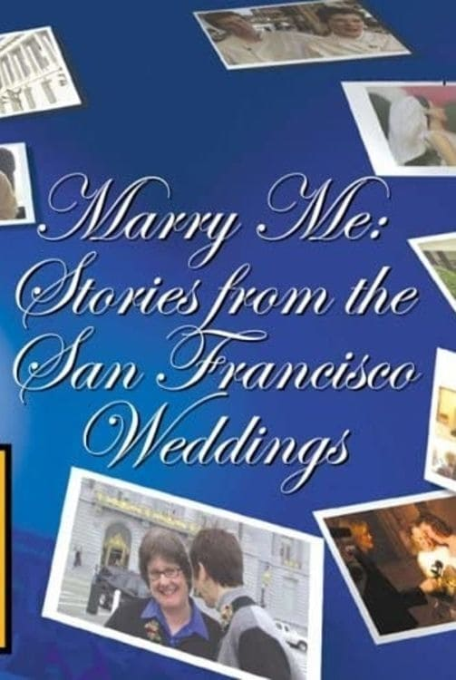 Marry Me: Stories from the San Francisco Weddings (2004)