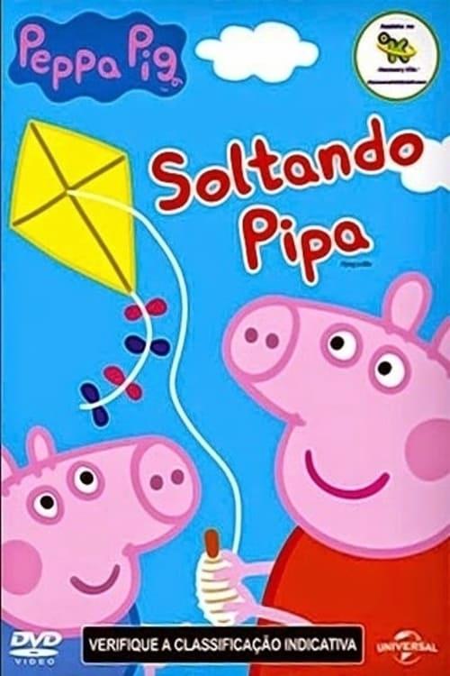Peppa Pig - Soltando Pipa (2015)