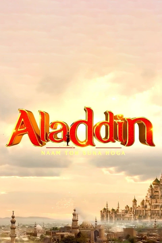 Aladdin - Naam Toh Suna Hoga (2018)