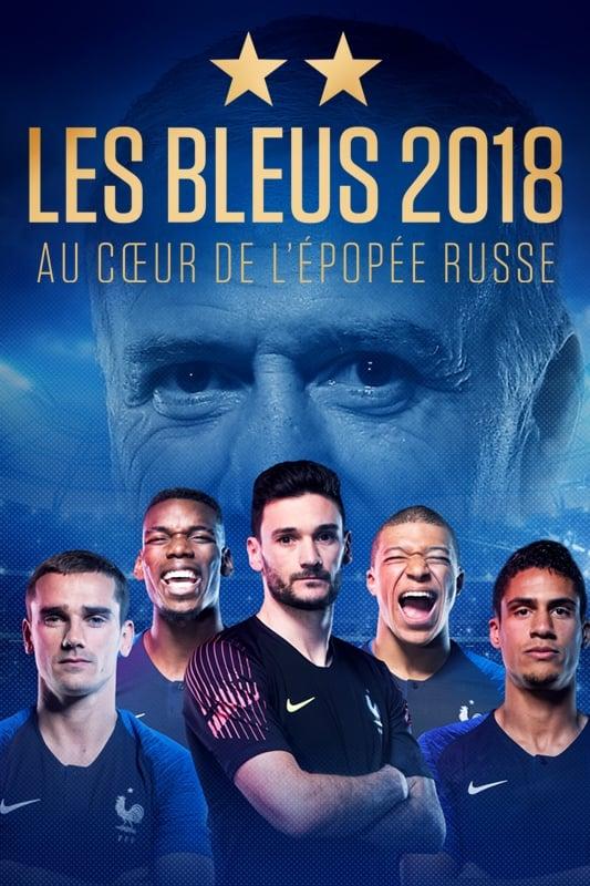 Les Bleus 2018, au cœur de l'épopée Russe (2018)