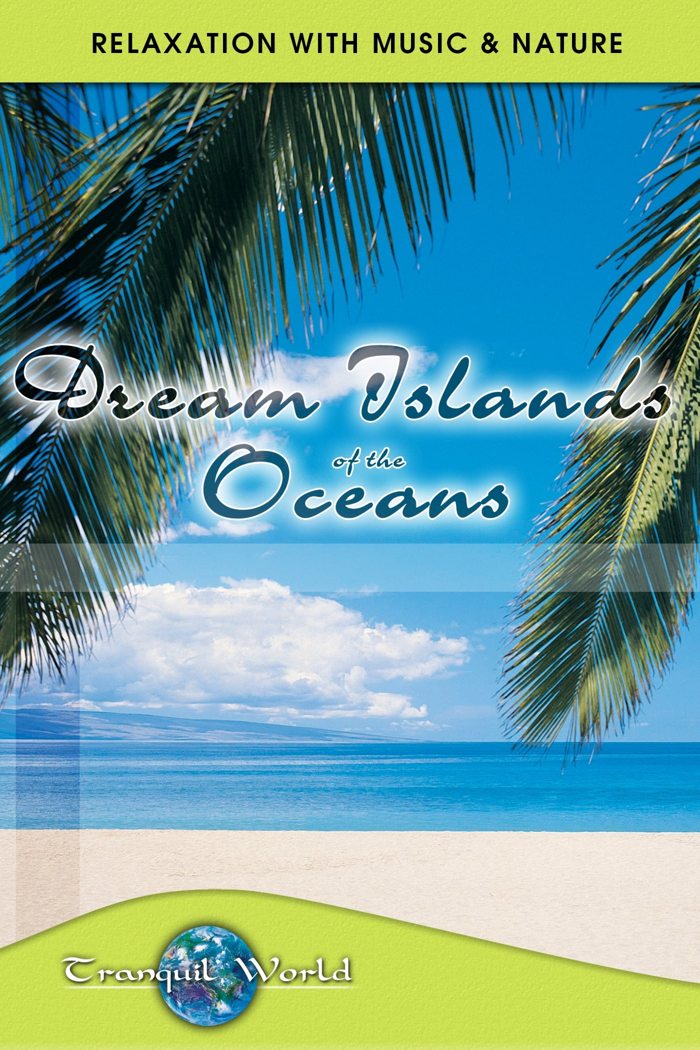 Dream Islands of the Oceans: Tranquil World - Relaxation with Music & Nature on FREECABLE TV